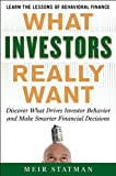 img - for What Investors Really Want: Know What Drives Investor Behavior and Make Smarter Financial Decisions book / textbook / text book