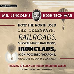 Mr. Lincoln's High-Tech War Audiobook
