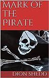 Mark of the Pirate (Mark Morgan at ARTS Book 1)