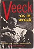 img - for Veeck As in Wreck: The Chaotic Career of Baseball's Incorrigible Maverick book / textbook / text book