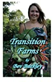 Transition Farms, Ms Bev Buckley, 0980839505