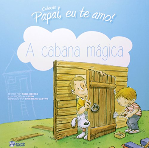 Papai, Eu Te Amo! - A Cabana Magica