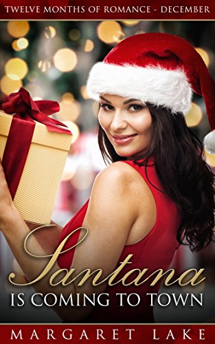 Santana is Coming to Town (Twelve Months of Romance - December) by [Lake, Margaret]