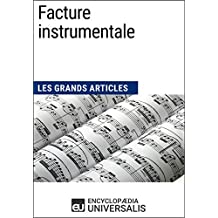 Facture instrumentale: Les Grands Articles d'Universalis (French Edition)