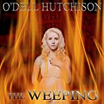 The Weeping | O'Dell Hutchison