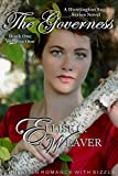 The Governess Volume One: Book One: Christian Romance with Sizzle (A Huntington Saga Series)