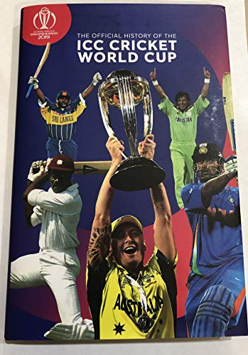 The Official History of the ICC Cricket World Cup por Phil Walker,Reynolds Harman,Matthew Thacker