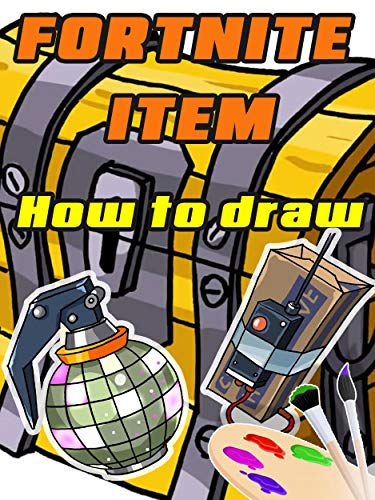 Draw Fortnite Items: Learn to draw Bandages,Bear Force One Glider, Chest, Boogie Bomb, Force One Glider