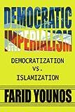Democratic Imperialism, Farid Younos, 143432169X