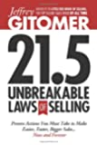 Jeffrey Gitomer's 21.5 Unbreakable Laws of Selling: Proven Actions You Must Take to Make Easier, Faster, Bigger Sales....Now and Forever