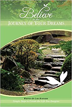 Book Believe in the Journey of Your Dreams: Simple Steps to Create the Life You Imagine