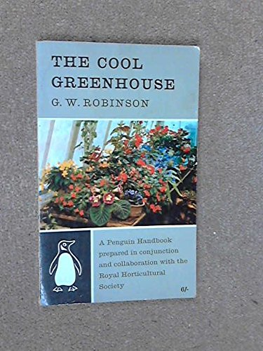 The Cool Greenhouse: Prepared in Conjunction and Collaboration with the Royal Horticultural Society