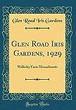 Amazon / Forgotten Books: Glen Road Iris Gardens, 1929 Wellesley Farm Massachusetts Classic Reprint (Glen Road Iris Gardens)