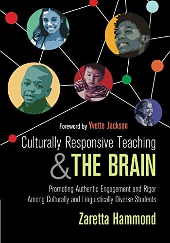 Culturally Responsive Teaching and The Brain: Promoting Authentic Engagement and Rigor Among Culturally and Linguistically Diverse Students (Best English As A Second Language Programs)