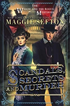 SCANDALS, SECRETS, AND MURDER: The Widow and the Rogue Mysteries by [Sefton, Maggie]