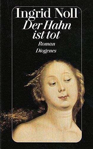 Der Hahn ist tot.: Roman.