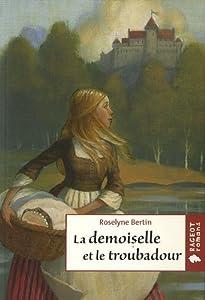 """Afficher """"La demoiselle et le troubadour"""""""