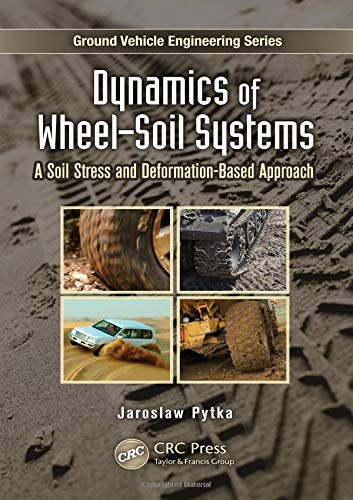 Dynamics of Wheel-Soil Systems: A Soil Stress and Deformation-Based Approach (Ground Vehicle Engineering)