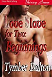 Love Slave For Two: Beginnings (Siren Publishing Menage Amour Manlove)