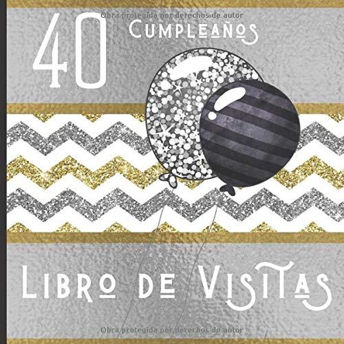 40 Cumpleaños Libro de Visitas: Feliz Celebración del 40 ...