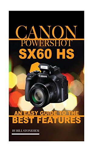 canon-powershot-sx60-hs-an-easy-guide-to-the-best-features