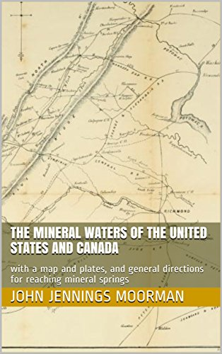 The Mineral Waters Of The United States And Canada With A Map And