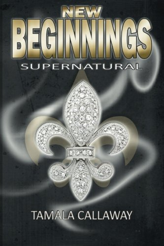 New Beginnings: SuperNatural (Volume 1)