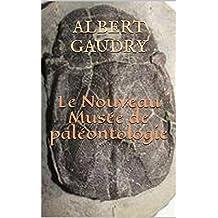 Le Nouveau Musée de paléontologie (French Edition)