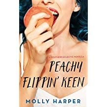 Peachy Flippin' Keen (Southern Eclectic Book 3)