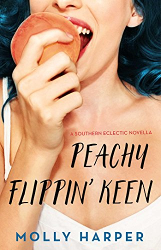 Peachy Flippin' Keen (Southern Eclectic Book 3) (Southern Audio)