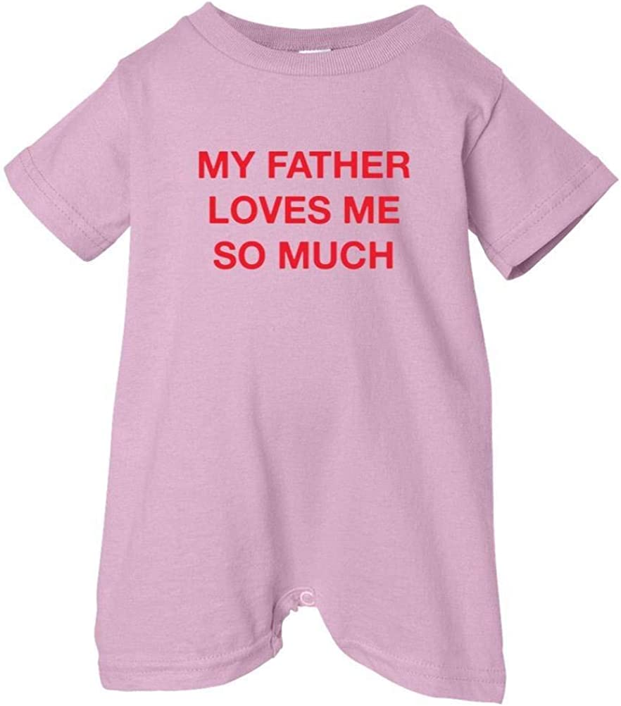 Unisex Baby My Father Loves Me So Much T-Shirt Romper So Relative