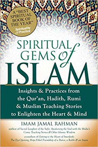 Amazon spiritual gems of islam insights practices from the spiritual gems of islam insights practices from the quran hadith rumi muslim teaching stories to enlighten the heart mind 1st edition fandeluxe Images