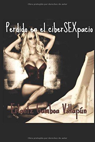 PERDIDO EN EL CYBER-SEXPACIO (Spanish Edition) [ERLANTZ GAMBOA] (Tapa Blanda)