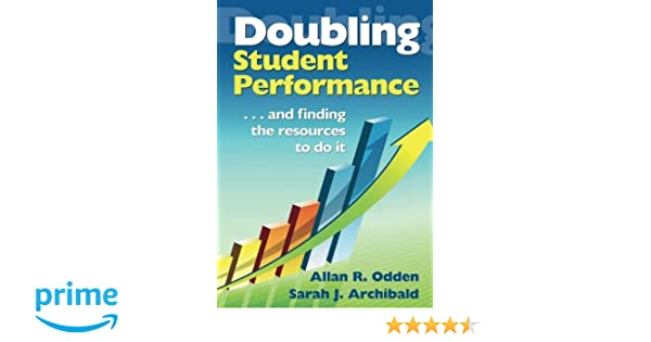 Doubling Student Performance:       And Finding the