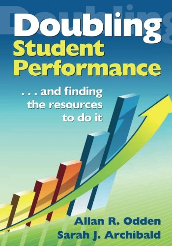 Doubling Student Performance: . . . And Finding the Resources to Do It