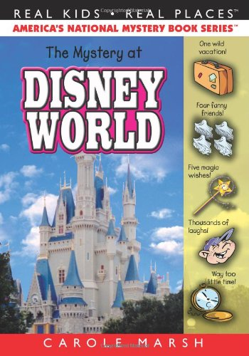 The Mystery at Disney World (11) (Real Kids Real Places)