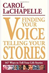Finding Your Voice, Telling Your Stories: 167 Ways to Tell Your Life Stories