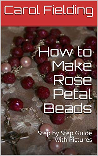 Picture Rosary Beads - How to Make Rose Petal Beads: Step by Step Guide with Pictures