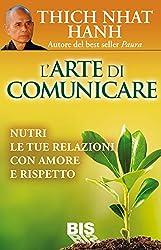 L'Arte di Comunicare: Nutri le tue Relazioni con Amore e Rispetto (Italian Edition)