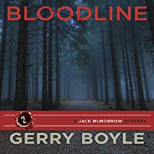 Bloodline: Jack McMorrow Mystery Audiobook by Gerry Boyle Narrated by Michael A. Smith