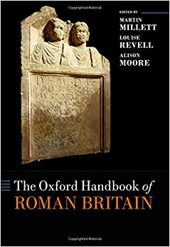 The Oxford Handbook of Roman Britain (Oxford Handbooks)