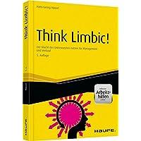 Think Limbic! - inkl. Arbeitshilfen online: Die Macht des Unbewussten nutzen für Management und Verkauf (Haufe Fachbuch)
