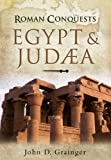 Roman Conquests: Egypt and Judaea