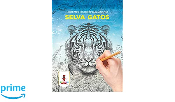 Selva Gatos: Libro Para Colorear Para Adultos (Spanish Edition): Coloring Bandit: 9780228216018: Amazon.com: Books