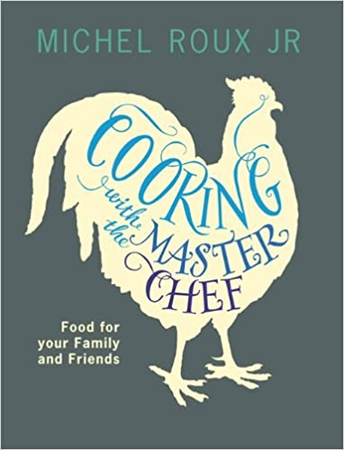 Cooking with The Master Chef: Food For Your Family & Friends