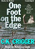 img - for One Foot On The Edge by C.K. Crigger, (The China Bohannon Series, Book 1) from Books In Motion.com book / textbook / text book