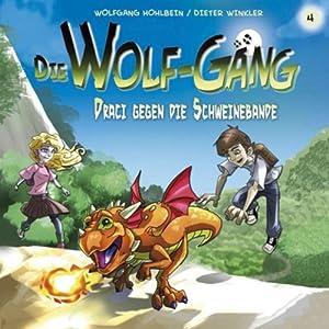 Draci gegen die Schweinebande (Die Wolf-Gäng 4) Hörspiel