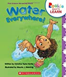 img - for Water Everywhere! (Rookie Ready to Learn) book / textbook / text book