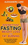 Intermittent Fasting: Weight Loss and Fat Burning, Keto & Paleo-Friendly (For Women, Men, Beginners, Busy People, Made Simple to Be Healthier and See Results in Two Weeks or Less)