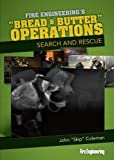 Bread & Butter Operations: Search and Rescue
